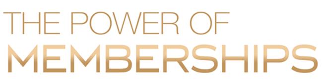 The Power Of Memberships